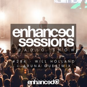 Enhanced Sessions 284 with Will Holland and Aruna