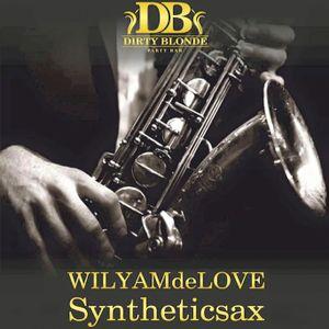 Syntheticsax & WILYAMdeLove - Dirty Blonde Live Mix (Part 1)
