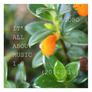 JACOBO -  IT'S ALL ABOUT MUSIC 1.0 (20140816)