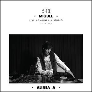 Alinea A #548 Miguel (22 Jan 2019)