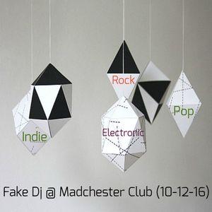 Fake Dj @ Madchester Club (10-12-16)