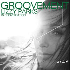 GROOVEMENT // Lizzy Parks Interview