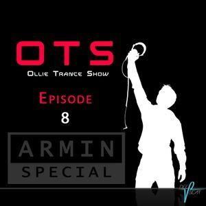 OTS Ollie Trance Show - Episode 8 (Armin Special)