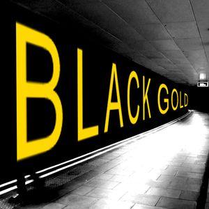 Black Gold - Venerdi 19 Febbraio 2016