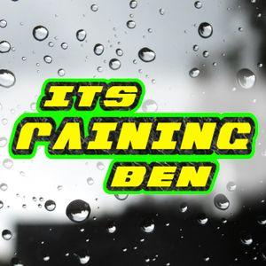IT'S RAINING BEN... and Josh