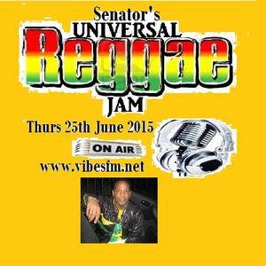 Thurs 25th June 2015 SenatorBlessedB on The Universal Reggae Jam Vibesfm.net