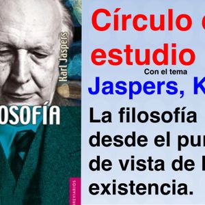 Circulo de Lectura de Filosofía -  La filosofía, de Karl, Jaspers. Primera sesión