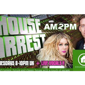HOUSE ARREST WITH AM2PM on Housebeat Radio UK - Episode 26