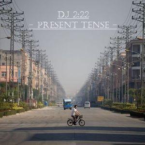 DJ 2:22 - Present Tense, Vol. 36