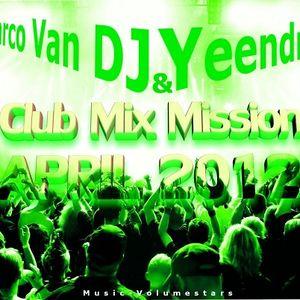 Marco Van DJ & Yeendro - Club Mix Mission (APRIL 2012)