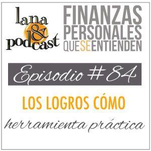Los logros cómo una herramienta práctica. Podcast #84