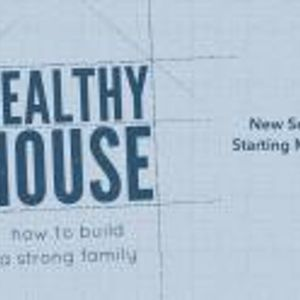 Healthy Houses Make Disciples