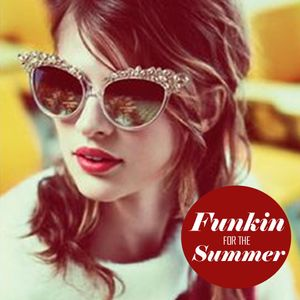 Funkin For The Summer - Essential Dance Mix 8