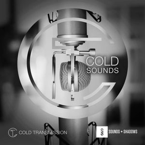 """Cold Transmission and Sounds and Shadows present """"COLD SOUNDS"""""""