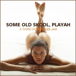 "OLD SKOOL R&B - ""Some Old Skool, Playah"""