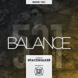 BALANCE - Show #531 (Hosted by Spacewalker)
