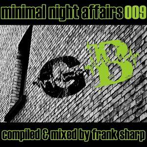 MINIMAL NIGHT AFFAIRS 009 with FRANK SHARP