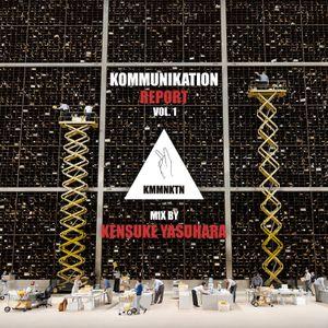 Kommunikation Report Vol.1 - Mix by Kensuke Yasuhara