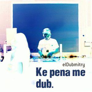Dubmitry_Ke pena me Dub mix_ Noviembre 2011