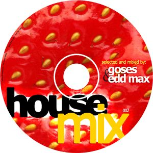 Goses & Edd Max - House Mix 002