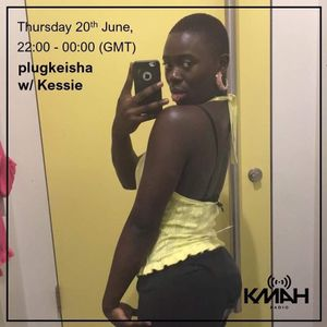 plugkeisha w/ Kessie 20th June 2019