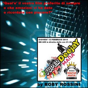 SUPERDEEJAY MANA' by ROBY ROSSINI- puntata del 13.02.2014