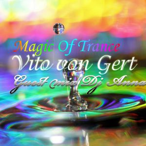 Vito von Gert pres. Magic Of Trance 53 (Guest Mix by Dj Anna Lee)