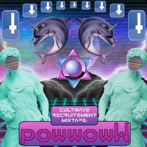 Cultwave Recruitment Mixtape: powwowW