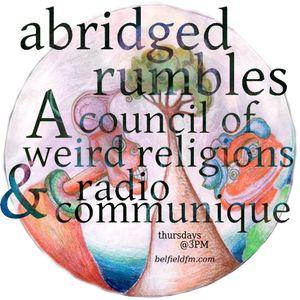 "Abridged Rumbles, A Council of Weird Religions, and Radio Communique: 5 ""Compressor"""