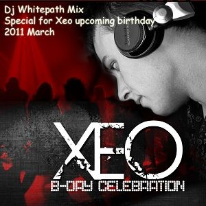 Dj Whitepath Mix - Special for Xeo upcoming birthday (2011 March)