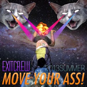 ExitCrew - MOVE YOUR ASS! (2013Summer)