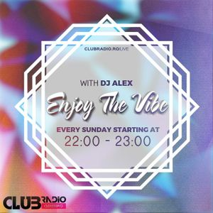 Enjoy The Vibe with Dj Alex #16 @ClubRadio.ro [26.03.2017]