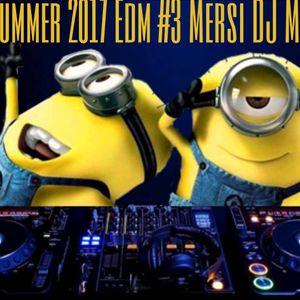 Summer 2017 EDM #3 Mersi DJ Mix