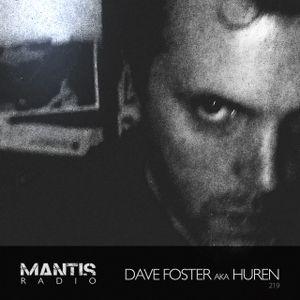 Mantis Radio 219 + Dave Foster aka Huren