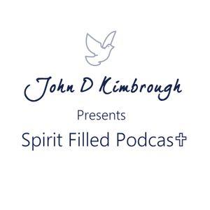 Spiritual Warfare Part 3 – Spirit Filled Podcast Episode 47