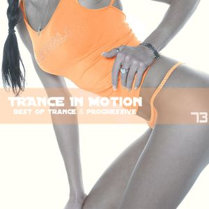 Trance In Motion Vol 73