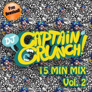 15 MIN MIX - VOL.2 - DJ CAPTAIN CRUNCH