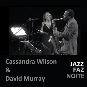 Cassandra Wilson & David Murray Black Saint Quartet - Live