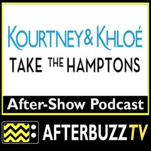 Kourtney And Khloé Take The Hamptons S:1   Trouble In Paradise E:1   AfterBuzz TV AfterShow