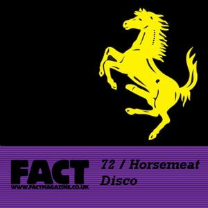 FACT Mix 72: Horsemeat Disco