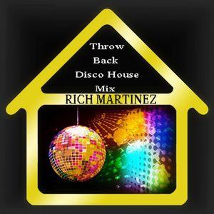Rich Martinez Throwback Disco House Mix 2014