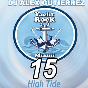 Yacht Rock Party 15 ( High Tide) DJ Alex Gutierrez