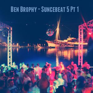 Ben Brophy Suncebeat 2014 Selections Pt 1: Deep, Jazzy, Soulful Shizness