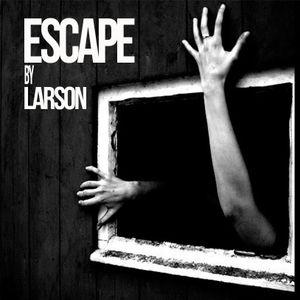 ESCAPE by LARSON