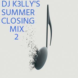 DJ K3lly's Summer Closing Mix 2