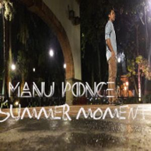 Manu Ponce - Summer moment