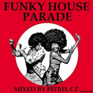 FUNKY HOUSE PARADE mixed by pítrix.cz