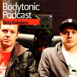Bodytonic Podcast - Dirty Dubsters