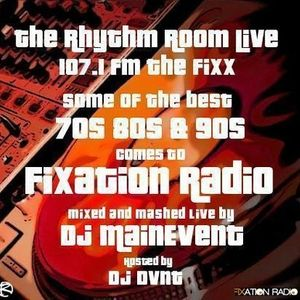 D.J.M.E. Dj MainEvent - The Rhythm Room Live 107.1 FM The Fixx