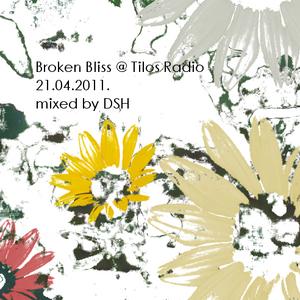DSH - Broken Bliss 21.04.2011 @ Tilos Radio